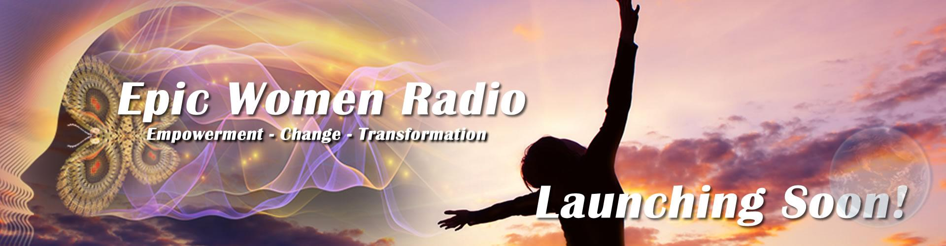 Epic Women Radio - The Transformation Network
