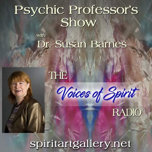 Psychic Professor's Show with Dr. Susan Barnes
