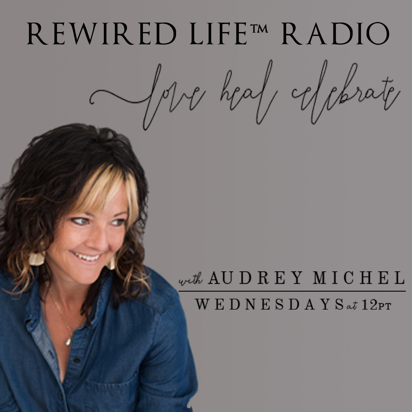 Rewired Life Radio with Audrey Michel